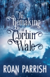 Remaking Corbin Wale