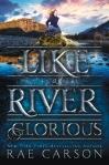 Like River Glorious